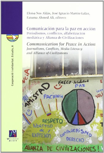 9788480218221: Comunicación para la paz en acción. Periodismo, conflictos, alfabetización