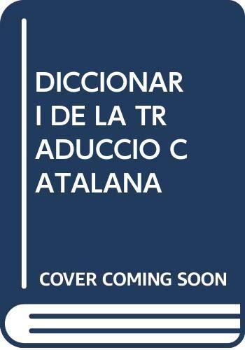 DICCIONARI DE LA TRADUCCIO CATALANA: BACARDI TOMAS, MONTSERRAT;Y