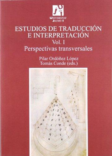 Estudios de traducci?n e interpretaci?n.: Perspectivas transversales. Vol. I: Ord??ez L?pez, Mar?a ...