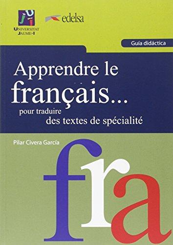 9788480218436: Apprendre le français. pour traduire des textes de spécialité. Guía didáctica: Domaines administratif, économique et juridique (Universitas)