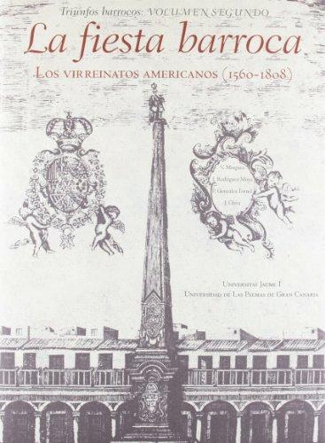 9788480218474: La fiesta barroca. Los virreinatos americanos (1560-1808)