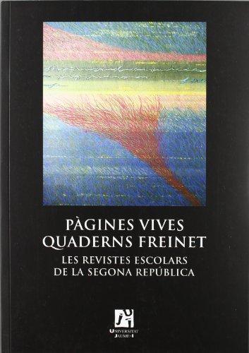 9788480218511: Pàgines vives quaderns Freinet. Les revistes escolars de la Segona República (Fundació Càtedra Enric Soler i Godes)
