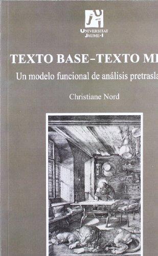 9788480218528: Texto Base-Texto Meta: Un modelo funcional de análisis pretraslativo: 19 (Estudis sobre la traducció)