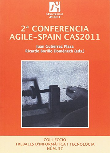 9788480218603: 2ª conferencia AGILE-SPAIN CAS2011. 20 y 21 de octubre 2011 Castellón (Treballs d'informàtica i tecnologia)