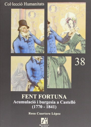 9788480218849: FENT FORTUNA. ACUMULACIO I BURGESIA A CASTELLO (1770-1841)