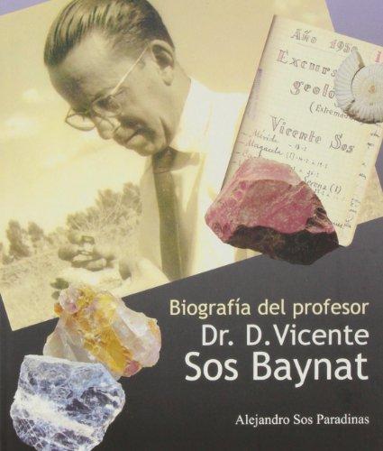 9788480219204: Biografía del profesor Dr. D. Vicente Sos Baynat: 6 (Biblioteca de les Aules)