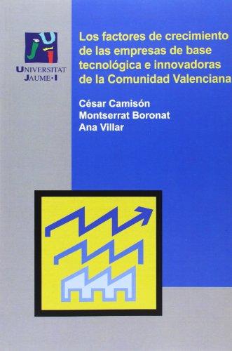 9788480219464: Factores de crecimiento de las empresas de base tecnológica e innovadoras de la (Economia i Gestió)