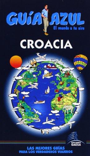 9788480234672: Croacia (Guias Azules)