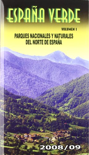 9788480235990: Espana verde/ Green Spain: Parques naturales y naturaleza del norte de Espana 2008-09/ Natural Parks and Northern Spain Nature 2008-09 (Spanish Edition)