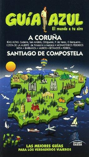 La Coruna y Santiago de Compostela / The Coruna and Santiago of Compostela (Guia Azul / ...