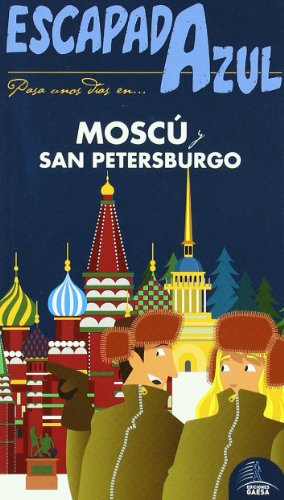 9788480237536: Moscú-san petersburgo - escapada azul (Escapada Azul (gaesa))