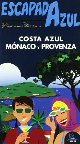 9788480238410: Escapada Azul Costa Azul, Monaco y Provenza (Escapada Azul (gaesa))