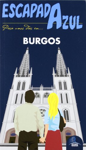 9788480238908: Escapada Azul Burgos (Escapada Azul (gaesa))