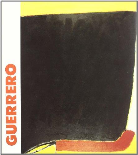 9788480260251: Guerrero: Exposicion organizada por el Museo Nacional Centro de Arte Reina Sofia, 28 de febrero-9 de mayo, 1994 (Spanish Edition)