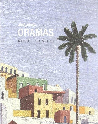 9788480261876: Jose Jorge Oramas, Metafisico Solar