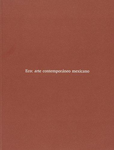 Eco : Arte Contemporaneo Mexicano: COLLECTIF