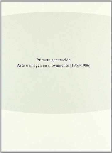 9788480263085: Primera generacion / First Generation: Arte e imagen en movimiento (1963-1986) / Art and Image in Movement (1963-1986) (Spanish Edition)