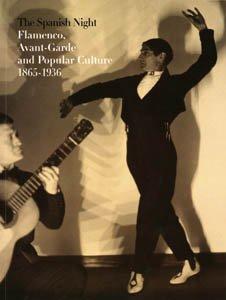 9788480263726: The spanish night. Flamenco, avant-garde and popular culture 1865-1936
