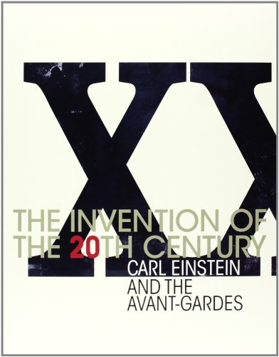 9788480263863: The Invention of the 20th Century: Carl Einstein and the Avant-gardes
