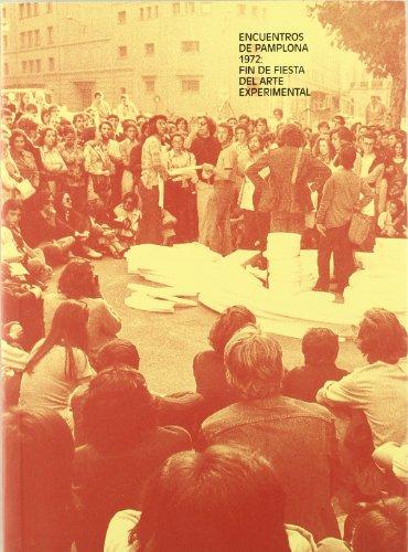 9788480264051: Encuentros en Pamplona 1972. Fin de fiesta del arte experimental