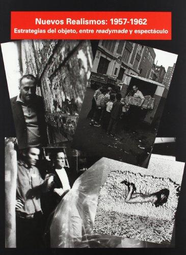 9788480264181: Nuevos realismos 1957-1962. Estrategias del objeto, entre readymade y espectáculo