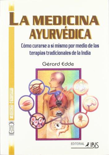 9788480270106: La Medicina Ayurvedica Como Curarse a Si Mismo Por Medio De Las Terapias Tradicionales De La India (Spanish Edition)