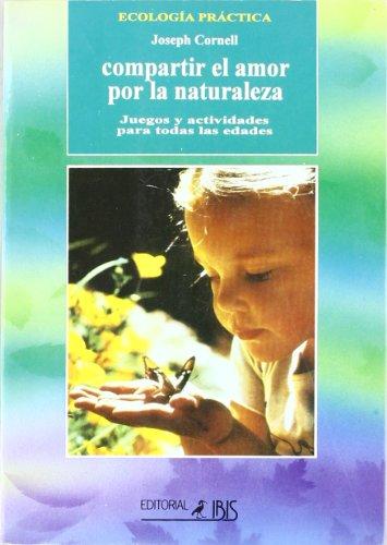 Compartir El Amor Por La Naturaleza (Spanish Edition) (8480270659) by Joseph Cornell