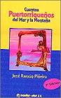 Cuentos puertorriqueños del mar y la montaña: Jose Ramon Piñeiro