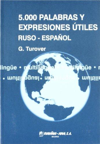 5.000 palabras y expresiones útiles ruso - español: Turover, G.
