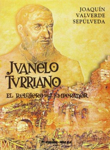 9788480411233: Juanelo Turriano: El Relojero Del Emperador (Fondos Distribuidos) (Spanish Edition)