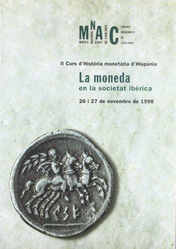 9788480430425: La moneda en la societat ibèrica: II Curs d'Historia Monetària d'Hispània : [ponencias] (Catalan Edition)