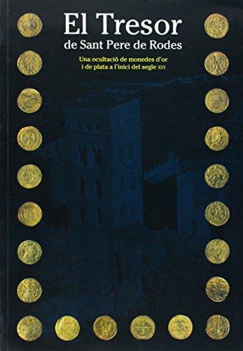 9788480430494: El tresor de Sant Pere de Rodes: Una ocultacio de monedes d'or i de plata a linici del segle XVI (Catalan Edition)