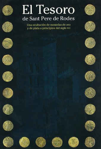 9788480430500: Tesoro de Sant Pere de Rodes. Una ocultación de monedas de oro y plata a principios del siglo XVI/El (MNAC)