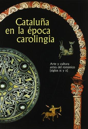 9788480430616: Cataluña en la época carolingia. Arte y cultura antes del románico (siglos IX y X) (castellà-anglès) (Generalitat de catalunya)