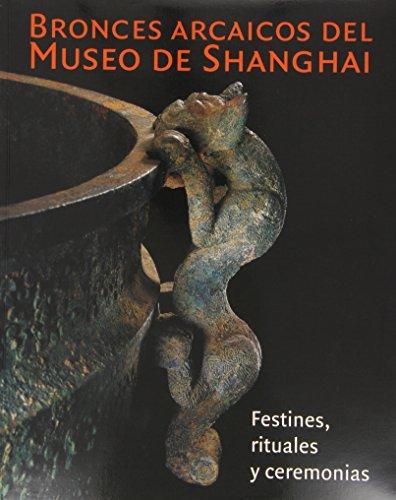 9788480431255: Bronces arcaicos del Museo de Shangai. Festines (MNAC)