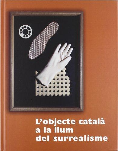 9788480431798: objecte català a la llum del surrealisme/L' (Generalitat de catalunya)