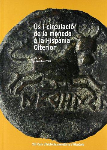 9788480432085: Ús i circulació de la moneda a la Hispània Citerior. XIII Curs d'història monetària d'Hispània. 26 i 27 novembre 2009 (MNAC)