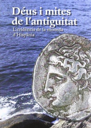 9788480432467: Déus i mites de l'antiguitat. L'evidència de la moneda d'Hispània (MNAC)