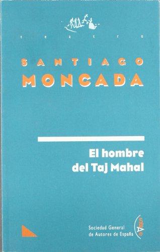 9788480480215: El hombre del Taj Mahal (Teatro) (Spanish Edition)