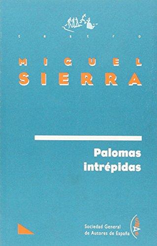 Palomas intrépidas: SIERRA, Miguel