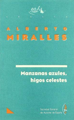 Manzanas azules, higos celestes: MIRALLES, Alberto