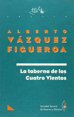 La taberna de los cuatro vientos: VAZQUEZ-FIGUEROA, Alberto