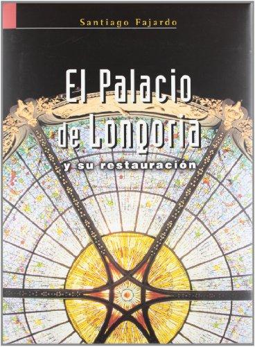 9788480483179: El Palacio de Longoria: Sede de la Sociedad General de Autores y Editores (Spanish Edition)