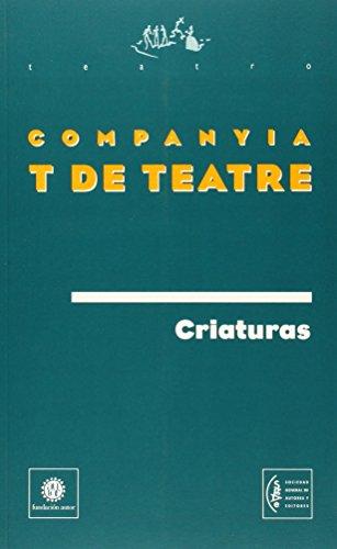 9788480483407: Criaturas (Teatro (autor))
