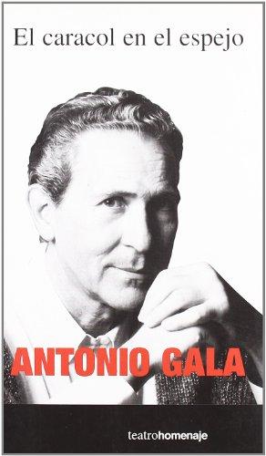 El caracol en el espejo: Antonio Gala