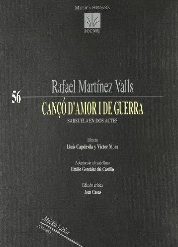 CANÇO D'AMOR I DE GUERRA. SARSUELA EN DOS ACTES. LIBRETO DE L. CAPDEVILA Y V. MORA. ...