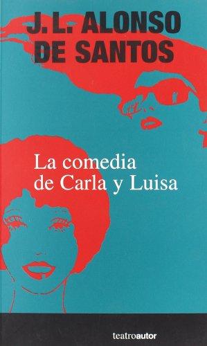 9788480486415: COMEDIA DE CARLA Y LUISA (TEATROAUTOR)