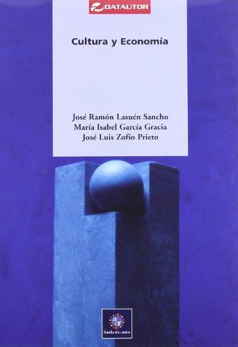 CULTURA Y ECONOMIA: Lasuén, José Ramón; García Gracia, María Isabel; Zofío Prieto, José Luis
