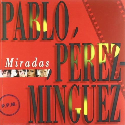 9788480486712: PABLO PEREZ-MINGUEZ: MIRADAS
