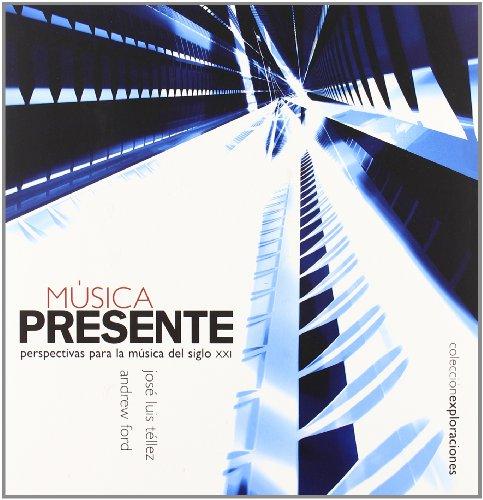 9788480486934: Musica Presente: Perspectivas Para La Musica del Siglo XXI (Spanish Edition)